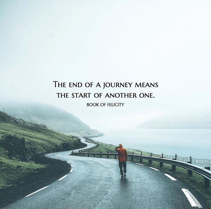 Best Positive Quotes End Of A Journey Means Start Of Another