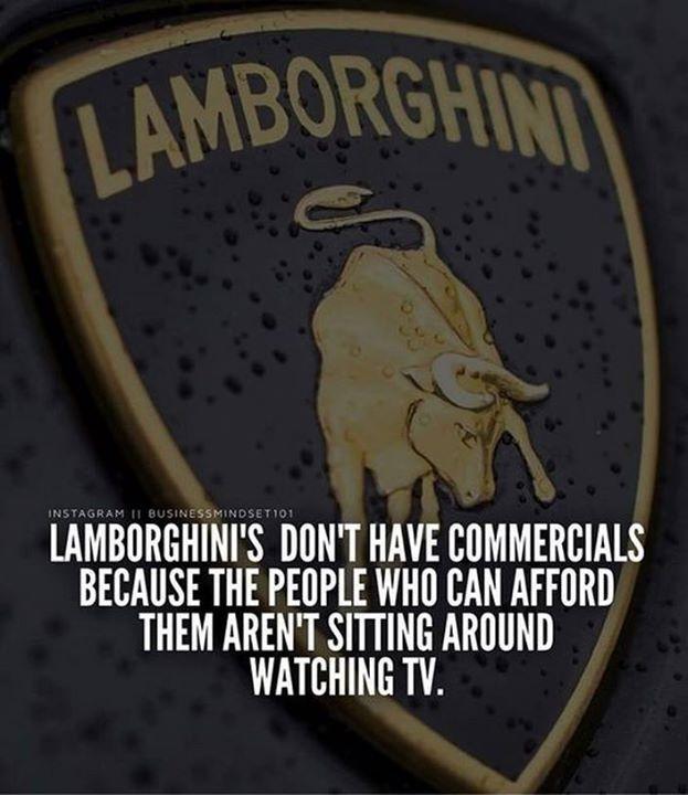 Best Positive Quotes Lamborghini S Don T Have Commercials