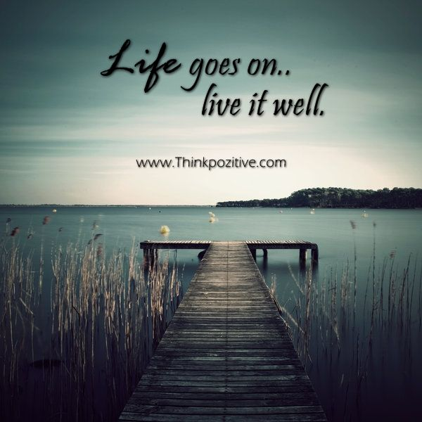 Best Positive Quotes Life Goes On Live It Well Quotes Of The