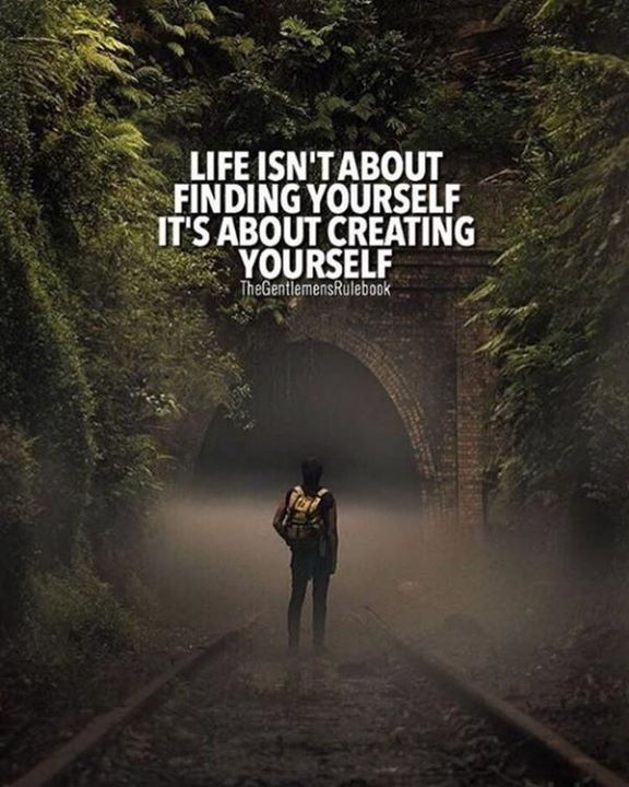 Best Positive Quotes Life Isnt About Finding Yourself Quotes