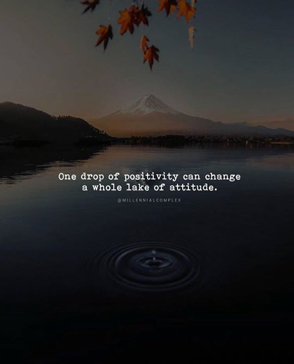Best Positive Quotes One Drop Of Positivity Can Change A Whole