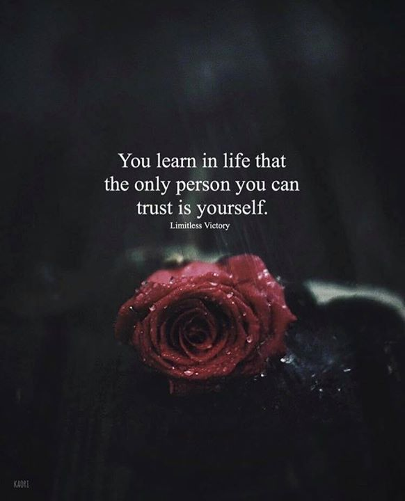 Best Positive Quotes The Only Person You Can Trust Is Yourself