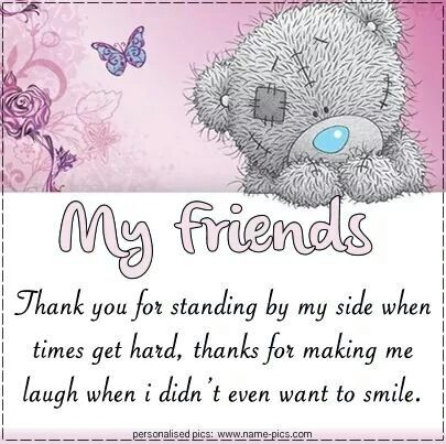Missing Quotes My Friendsthank You For Standing By My Side