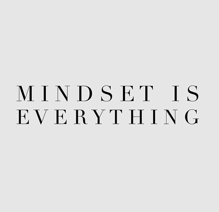 Success Quotes Mindset Is Everything Quotes Of The Day Your