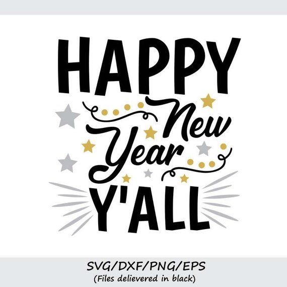 Happy New Year Y39all Svg New Years Svg New Years Eve T
