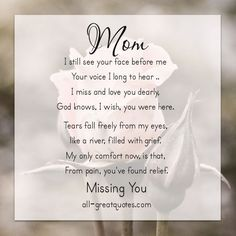 Missing Quotes Mom I Still See Your Face Before Me Your Voice I