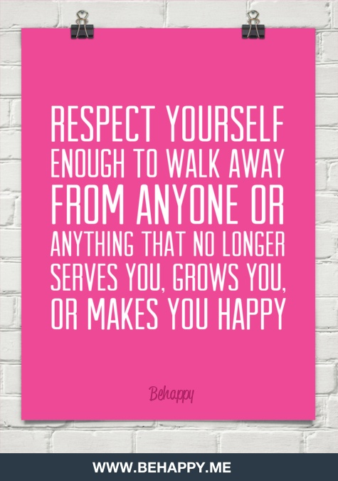 Success Quotes Respect Yourself Enough To Walk Away From Anyone Or