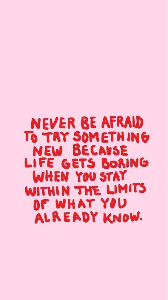 Trust Quotes Never Be Afraid To Try Something New Quotes Of The