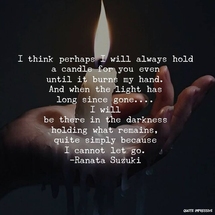 Missing Quotes I Think Perhaps I Will Always Hold A Candle For You