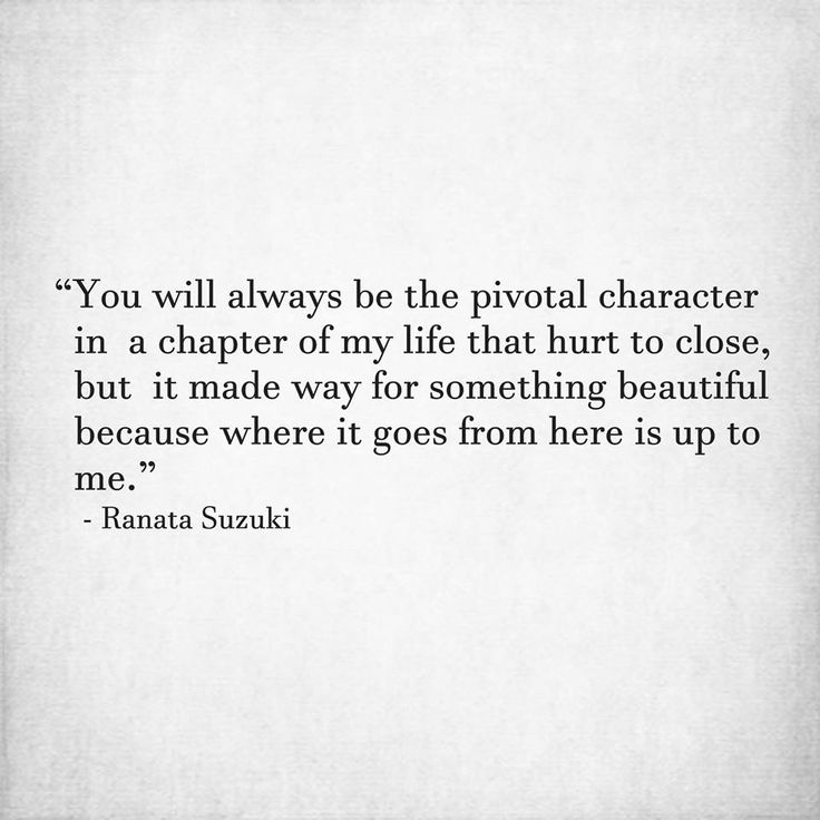 Missing Quotes You Will Always Be The Pivotal Character In A