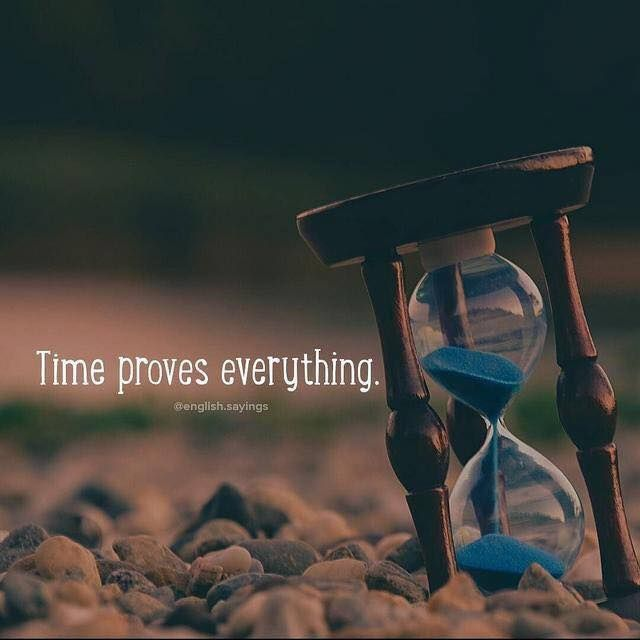 Wisdom Quotes Time Proves Everything Quotes Of The Day Your