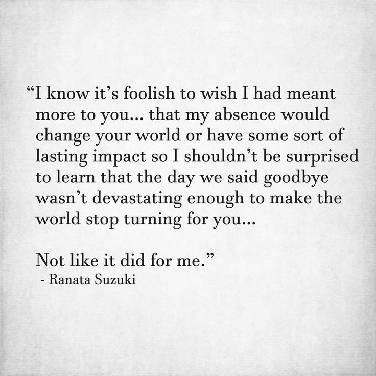 Missing Quotes I Know Its Foolish To Wish I Had Meant More To You