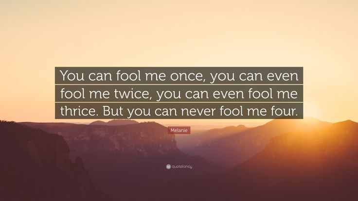 Positive Quotes Best 19 Fool Me Once Quote Quotes Of The Day
