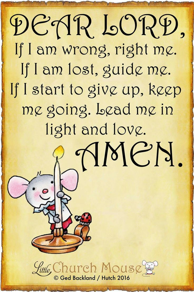 Dear Lord If I Am Wrong Right Me If I Am Lost Guide Me